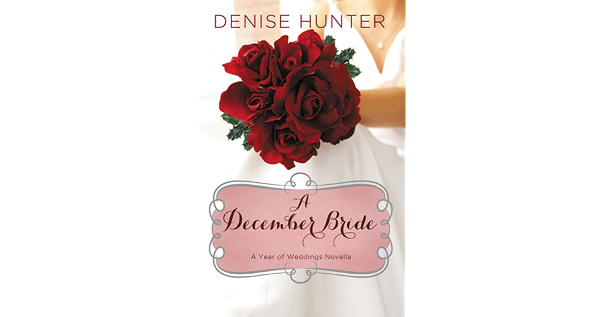 A December Bride A Year Of Weddings 1 By Denise Hunter
