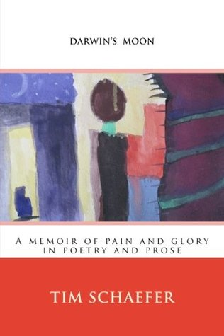 Darwin's Moon (A Memoir of Pain and Glory in Poetry and Prose)