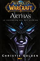Arthas: La Ascensión del Rey Exánime (World of Warcraft #6)