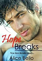 Hope Breaks (Hope Trilogy, #1)