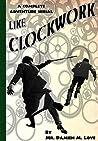 Like Clockwork - A Complete Adventure Serial