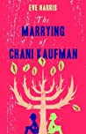 The Marrying of Chani Kaufman ebook review