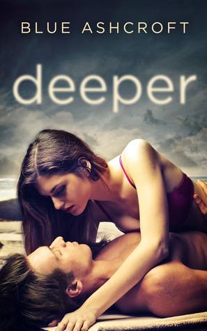 Deeper by Blue Ashcroft