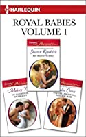 Royal Babies Volume 1: His Majesty's Child\An Accidental Birthright\Majesty, Mistress...Missing Heir