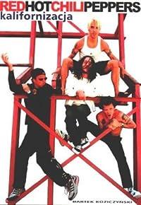 Red Hot Chili Peppers. Kalifornizacja