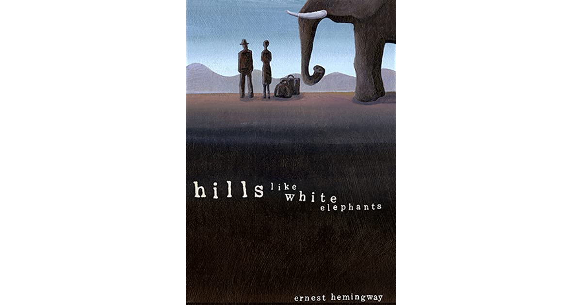 "a comparison of the story of an hour by kate chopin and hills like white elephants by ernest hemingw The details he provides in his stories, especially ""hills like white elephants,"" have so much meaning that lies in the subtext in this way, hemingway demands much work from his readers ""hills like white elephants"" is a deceptively simple looking story: superficially hemingway gives us a dialogue between a man and girl."