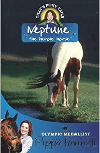 Neptune the Heroic Horse (Tilly's Pony Tails, #8)