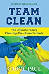 Team Clean: The Ultimate Family Clean-Up-The-House Formula