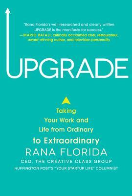 Upgrade: Taking Your Work and Life from Ordinary to Extraordinary