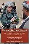Human Terrain Teams: An Organizational Innovation for Sociocultural Knowledge in Irregular Warfare