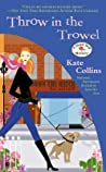 Throw in the Trowel (A Flower Shop Mystery, #15)