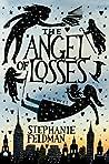 The Angel of Losses by Stephanie Feldman