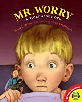 Mr. Worry, a Story about Ocd