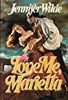 Love Me, Marietta (Marietta Danver Trilogy #2)