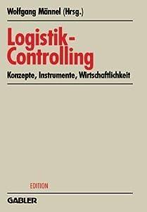 Logistik-Controlling: Konzepte Instrumente Wirtschaftlichkeit