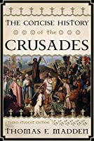 The Concise History of the Crusades, Third Student Edition