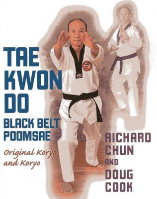 Tae Kwon Do Black Belt Poomsae: Original Koryo and Koryo by