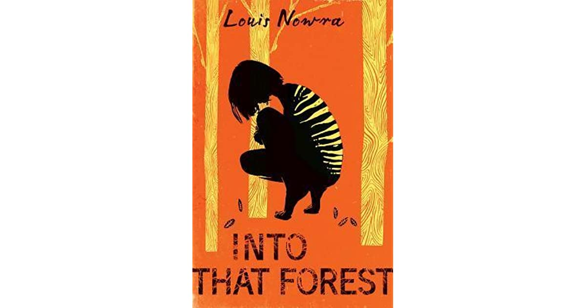 Into That Forest by Louis Nowra