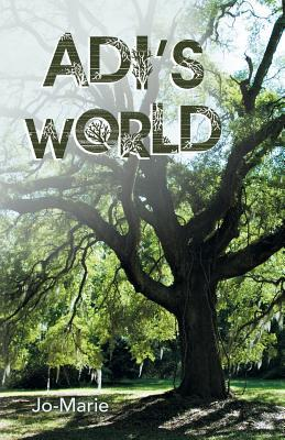 Adi's World (Adi's World Saga #1 - Middle-Grade Fiction)
