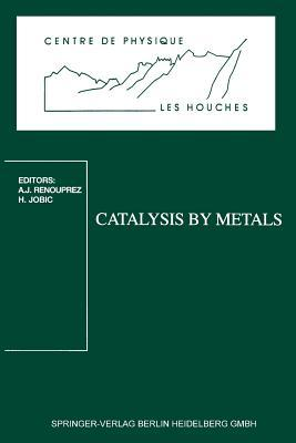 Catalysis by Metals by Albert-Jean Renouprez
