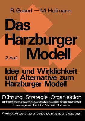 Das Harzburger Modell: Idee Und Wirklichkeit Und Alternative Zum Harzburger Modell