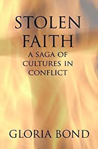 Stolen Faith: A Saga of Cultures in Conflict