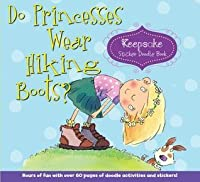 Do Princesses Wear Hiking Boots?: Keepsake Sticker Doodle Book