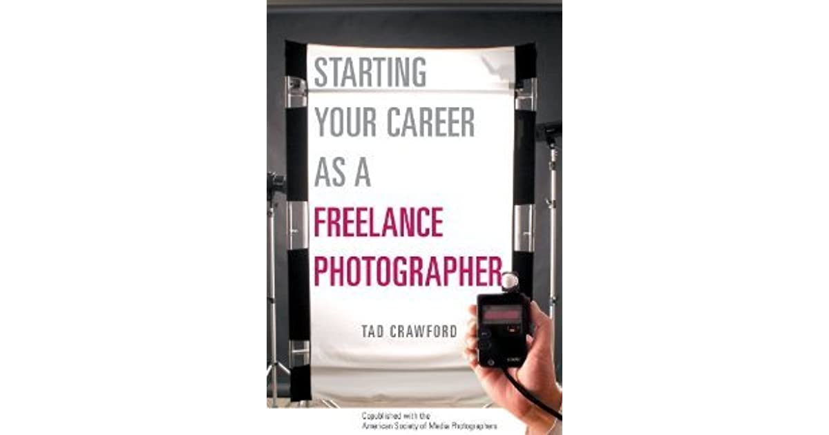 Starting Your Career as a Freelance Photographer: The