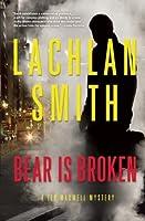 Bear is Broken: A Leo Maxwell Mystery