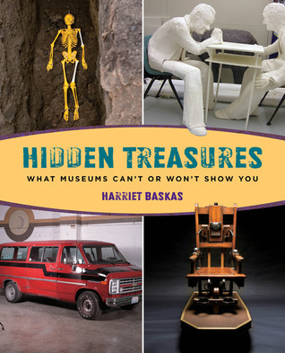 Hidden Treasures: What Museums Can't or Won't Show You