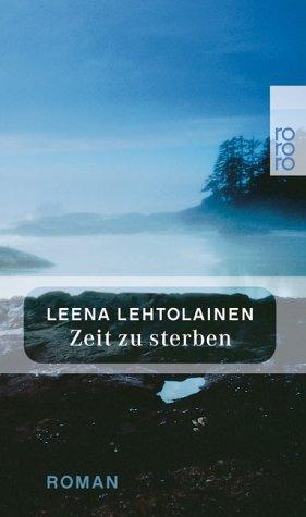 Zeit zu sterben by Leena Lehtolainen