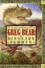 Dinosaur Summer by Greg Bear
