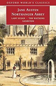 Northanger Abbey, Lady Susan, The Watsons, Sanditon