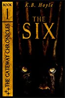 The Six (The Gateway Chronicles, #1)