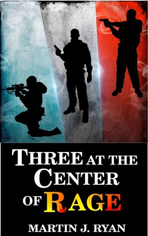 Three at the Center of Rage by Martin J.  Ryan