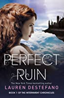 Perfect Ruin (The Internment Chronicles, #1)