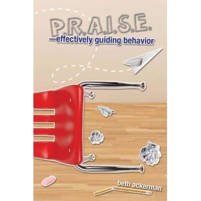 Praise effectively guiding student behavior by beth ackerman fandeluxe PDF