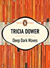 Deep Dark Waves