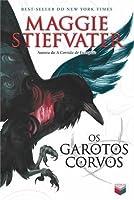 Os Garotos Corvos (A Saga dos Corvos, #1)
