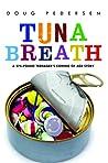 Tuna Breath by Doug Pedersen