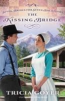 The Kissing Bridge (Seven Brides for Seven Bachelors, #3)