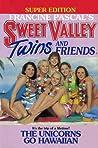 The Unicorns Go Hawaiian (Sweet Valley Twins Super Edition #4)