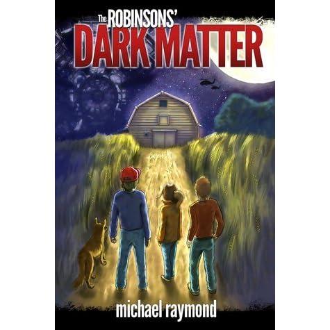 The Robinsons Dark Matter