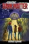 The Robinsons' Dark Matter (The Robinsons, #1)