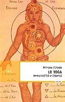 Lo Yoga: Immortalità e libertà