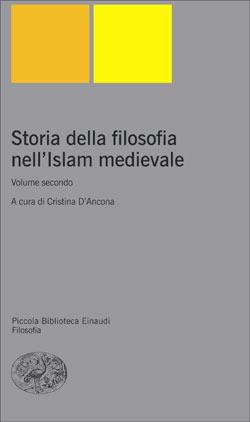 Storia della filosofia nell'Islam medievale by Cristina D'Ancona