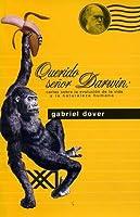 Querido senor Darwin: Cartas sobre la evolucion de la vida y la naturaleza humana