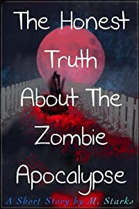 The Honest Truth About The Zombie Apocalypse