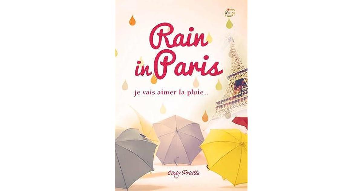 rain in paris je vais aimer la pluie by cindy pricilla