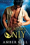 The Alpha's Only (Building the Pack #3)